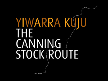 Yiwarra Kuju: The Canning Stock Route