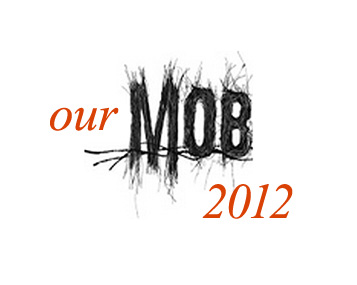 Catch it before it ends: OUR MOB 2012