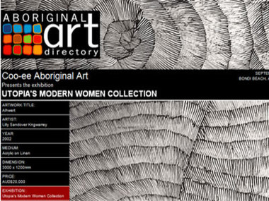 Exhibition September 08: Coo-ee Aboriginal Art presents Utopia's Modern Women Collection, Bondi Beach Australia